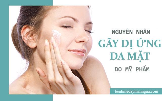 Nguyên nhân dị ứng da mặt từ mỹ phẩm