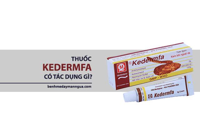 Thuốc Kedermfa có tác dụng gì? Giá bao nhiêu?