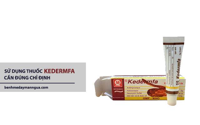 dùng thuốc Kedermfa phải tuân thủ đúng chỉ định