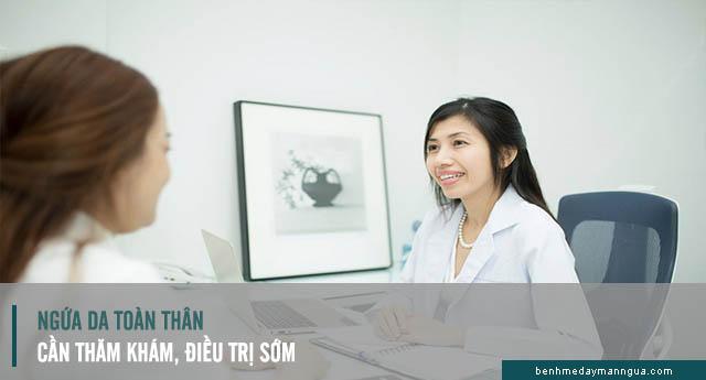 thăm khám và điều trị sớm bệnh ngứa da toàn thân