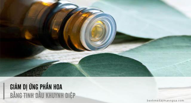 mẹo chữa dị ứng phấn hoa bằng tinh dầu khuynh diệp