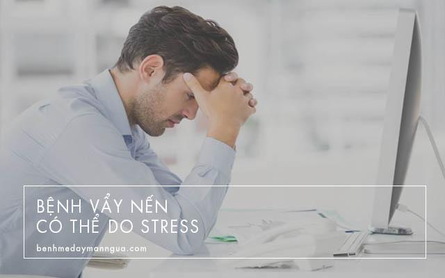 tâm lý căng thẳng có thể gây bệnh vẩy nến