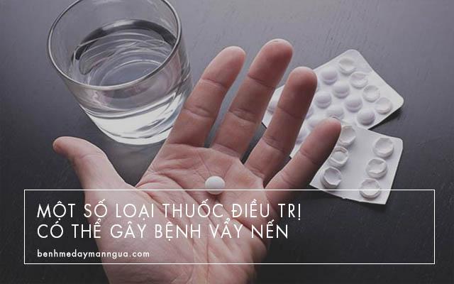 một số loại thuốc có thể gây bệnh vẩy nến