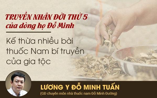 Lương y Đỗ Minh Tuấn - Người lưu giữ bài thuốc của dòng họ Đỗ Minh