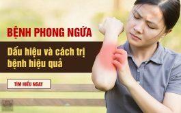 Dấu hiệu và cách trị bệnh phong ngứa hiệu quả