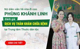 Diễn viên Khánh Linh đánh giá cao về hiệu quả cũng như sự tiện lợi của bài thuốc Tiêu ban Giải độc thang
